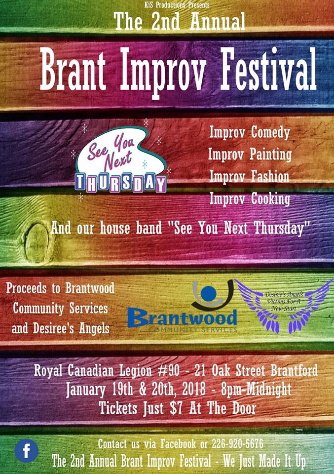 Shake off the winter chill with the 2nd Annual Brant Improv Festival. Improv Comedy, Improv Cooking, Improv Fashion and much, much more. January 19th and 20th featuring See You Next Thursday, Monique Roussel Hunsley, Tammy Hunt-Eechaute, Peekaboo It's Almost New, Moksha Yoga Brantford, The Raw Carrot Soup Enterprise and more!